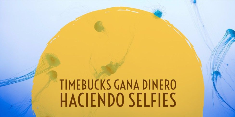TimeBucks, gana dinero con muchos selfies