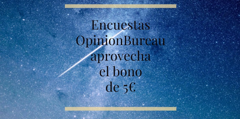 Opinion Bureau : 5€ de regalo y encuesta a 1€