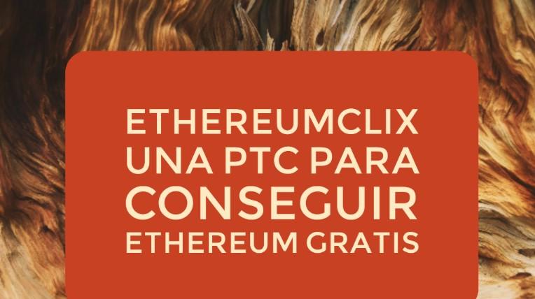 EthereumClix PTC valida para ganar Ethereum gratis