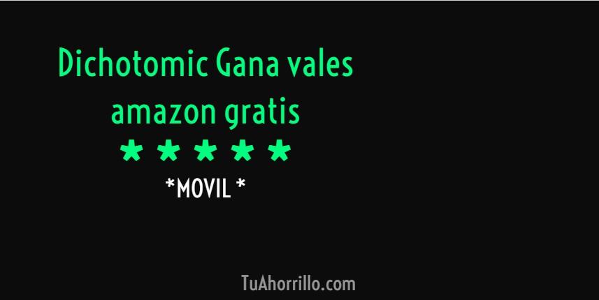 Dichotomic: Gana vales Amazon gratis cada dia