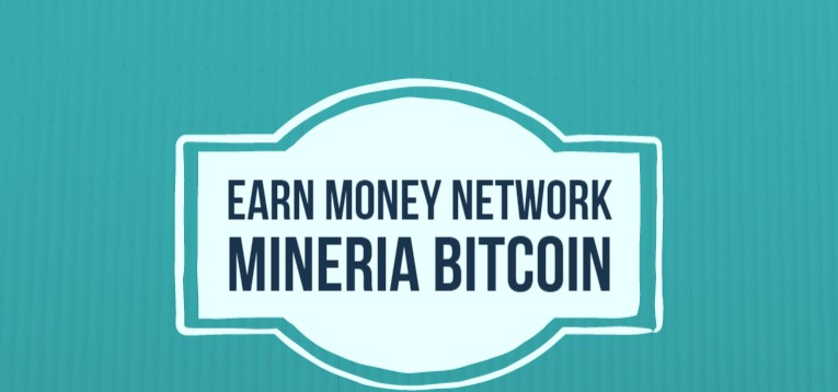 Earn Money Network: Gana dinero con mineria bitcoin