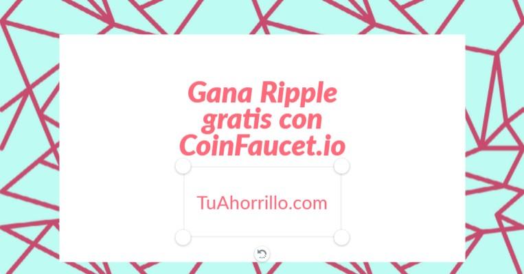 Consigue Ripple GRATIS con CoinFaucet.io (XRP) 2018