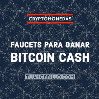 Lista de Faucets para ganar BitcoinCash facil y GRATIS 2018
