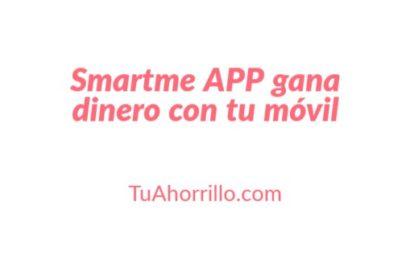 📱Smartme APP gana dinero teniendo simplemente la app abierta📲