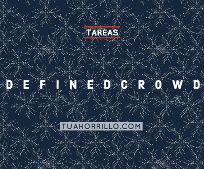 DefinedCrowd (neevo) gana dinero completando tareas 🤑