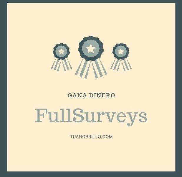 FullSurveys gana dinero con paneles de encuestas [2019]🥇
